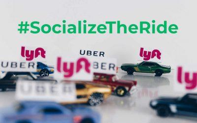 Uber and Lyft: #SocializeTheRide