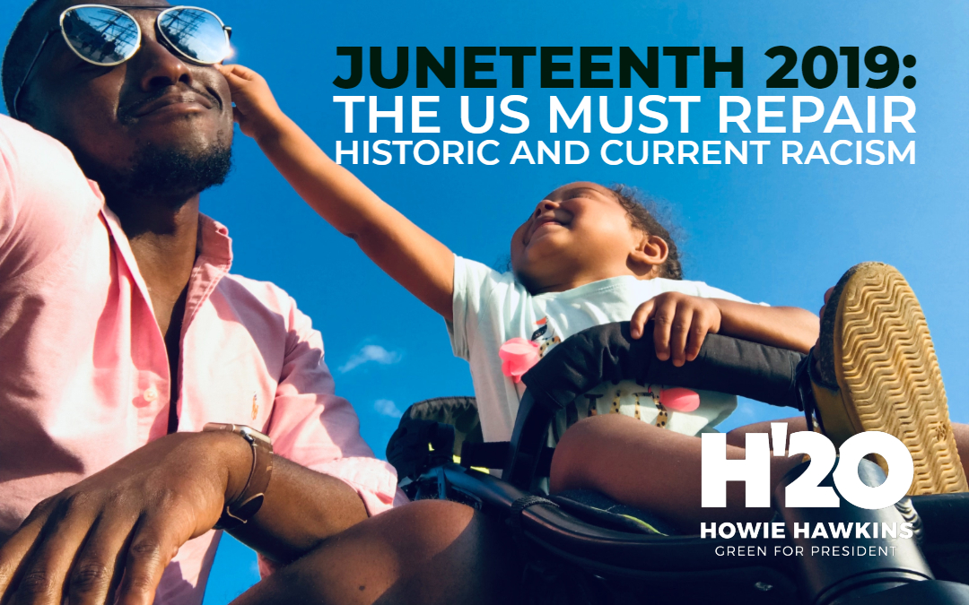 Juneteenth 2019: The US must repair historic and current racism