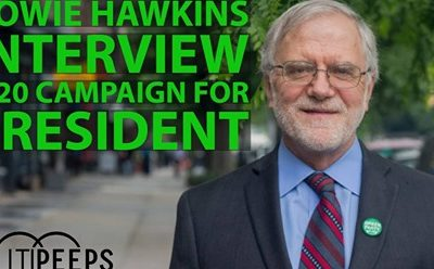 10/5/19: Politipeeps – Howie Hawkins Interview: Green Party H20 Campaign for President 2020