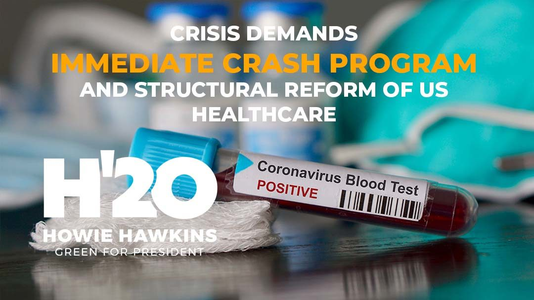 Coronavirus Crisis Demands Immediate Crash Program and Long-Term Structural Reform of US Healthcare System