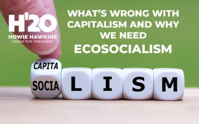 What's Wrong with Capitalism and Why We Need Ecosocialism