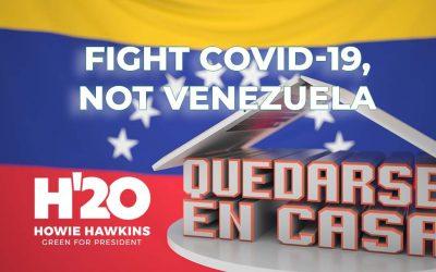 Fight Covid-19, Not Venezuela