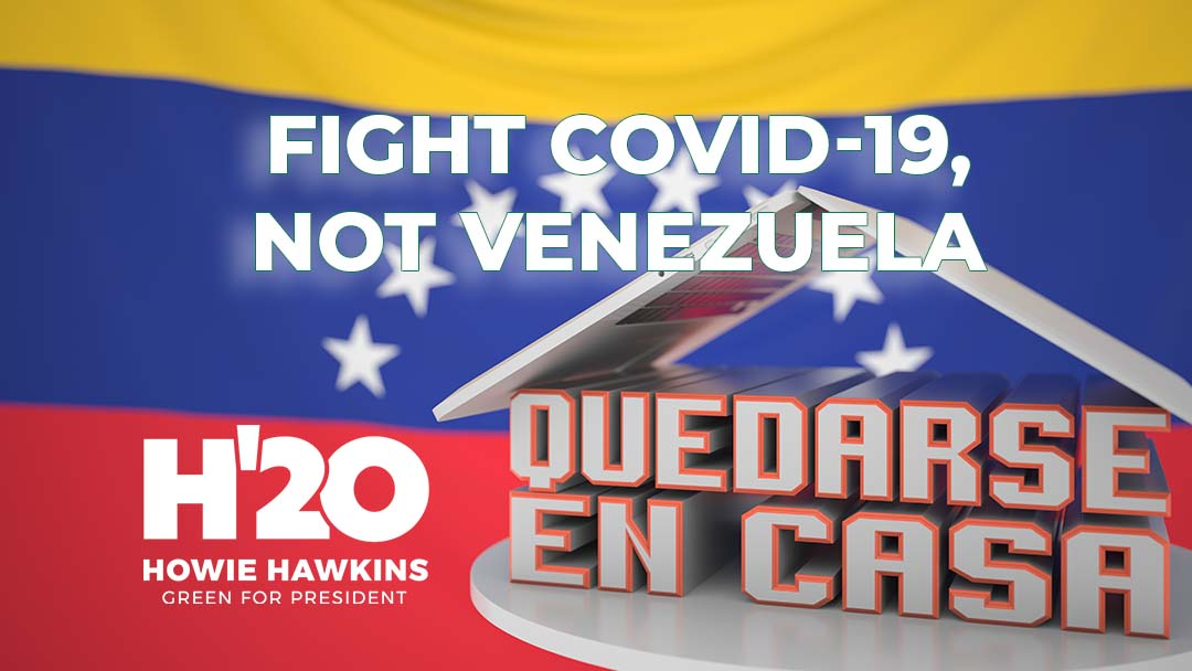 Fight Covid-19, Not Venezuela