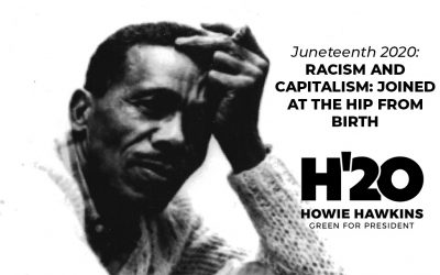 Juneteenth 2020: Racism and Capitalism: Joined at the Hip from Birth