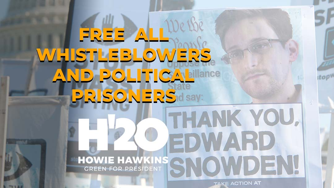 Free Edward Snowden and All Whistleblowers and Political Prisoners